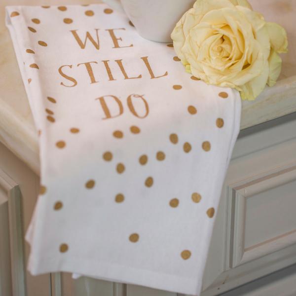 We Still Do Tea Towel
