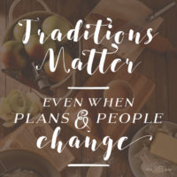 Traditions Matter Even When Plans and People Change