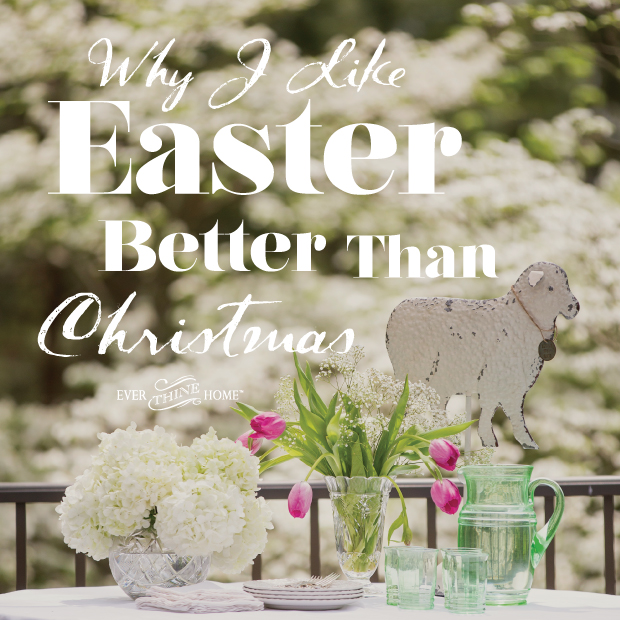 Why I like Easter Better Than Christmas