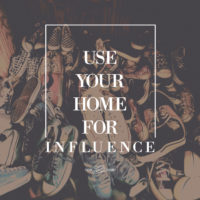 3 Ways to Use Your Home for Influence
