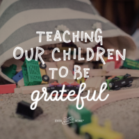 Teaching Our Children to be Grateful in 4 Easy Lessons: Lesson 1