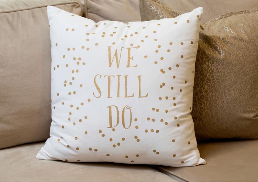 We Still Do pillow