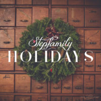 A Time to Grieve During Stepfamily Holidays
