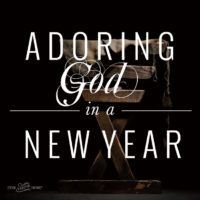Adoring God in a New Year