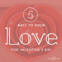 5 Ways to Show Love for Valentine's Day