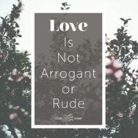 Love is…Not Arrogant