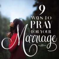9 Ways to Pray for your Marriage