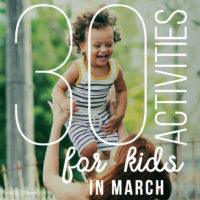 30 Activities for Kids in March