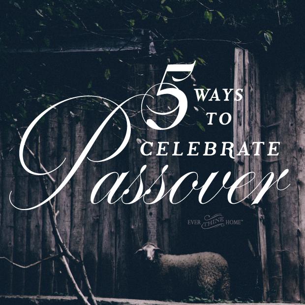 5waysto-celebrate-passover