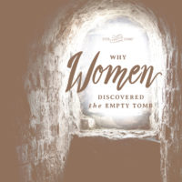 Why Women Discovered the Emtpy Tomb