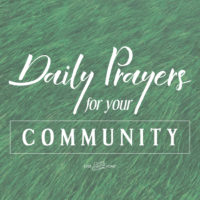 A Prayer for Your Community—Every Day of the Week