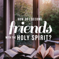 How Do I Become Friends with the Holy Spirit? Summer Blog Club Week 1