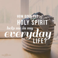 How Does the Holy Spirit help me in my everyday life?