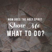 How Does the Holy Spirit Show Me What to Do?