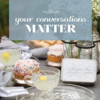 Your Conversations Matter
