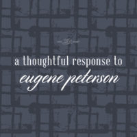 A Thoughtful Response to Eugene Peterson