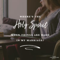 Where's the Holy Spirit when things are hard?