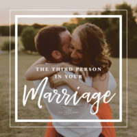 The Third Person In Your Marriage