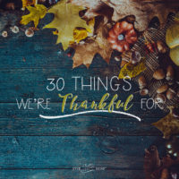 30 Things We're Thankful For