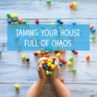 Taming Your House Full of Chaos