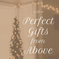 Perfect Gifts From Above