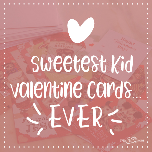 Sweetest Kid Valentine CardsEVER  Ever Thine Home