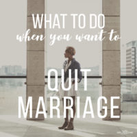 What To Do When You Want to Quit Marriage