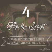 5 Resolutions that Could Actually Change Your Life: 4-Flip the Script