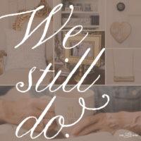 We Still Do!