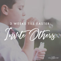 3 Weeks Till Easter: Invite Others