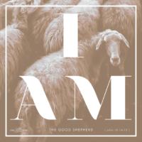I AM: the Good Shepherd