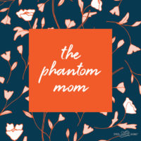 The Phantom Mom