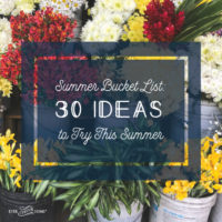 Summer Bucket List: 30 Ideas to Try This Summer