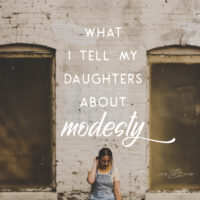 What I Tell My Daughters About Modesty