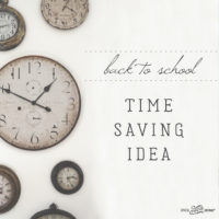 Back to School Time Saving Idea